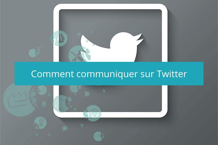 Comment communiquer sur Twitter