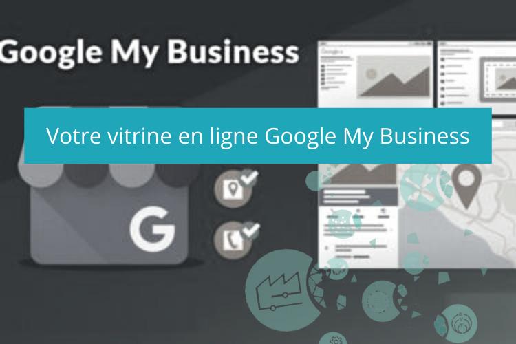 Exploiter votre vitrine en ligne avec Google My Business