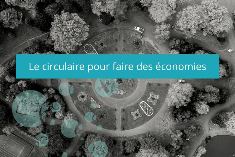 Un modèle circulaire pour faire des économies !